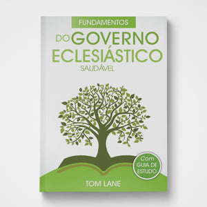 Foundations of Healthy Church Government Portuguese