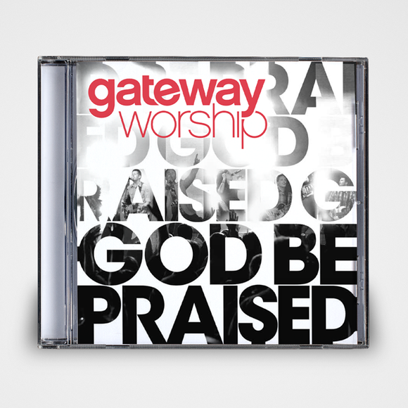God Be Praised Gateway Worship
