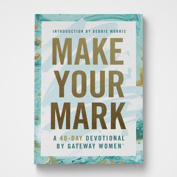 Make Your Mark Gateway Women Gateway Publishing