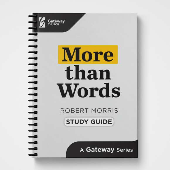 More Than Words Study Guide Robert Morris Gateway Publishing