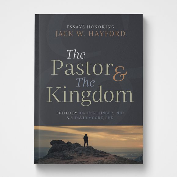 The Pastor & the Kingdom | Jon Huntzinger & S. David Moore