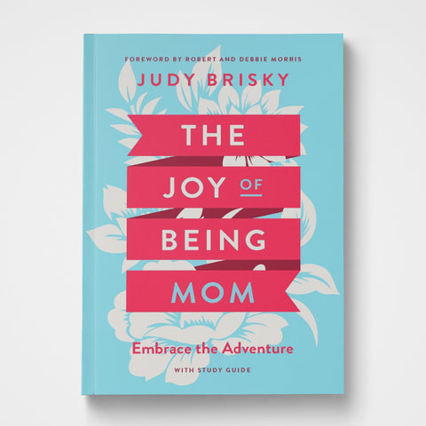 The Joy of Being Mom Judy Brisky