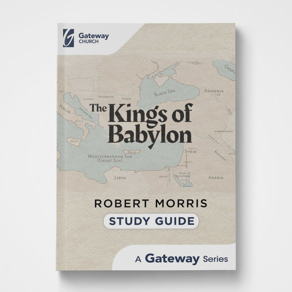 The Kings of Babylon Study Guide | Robert Morris | Gateway Publishing