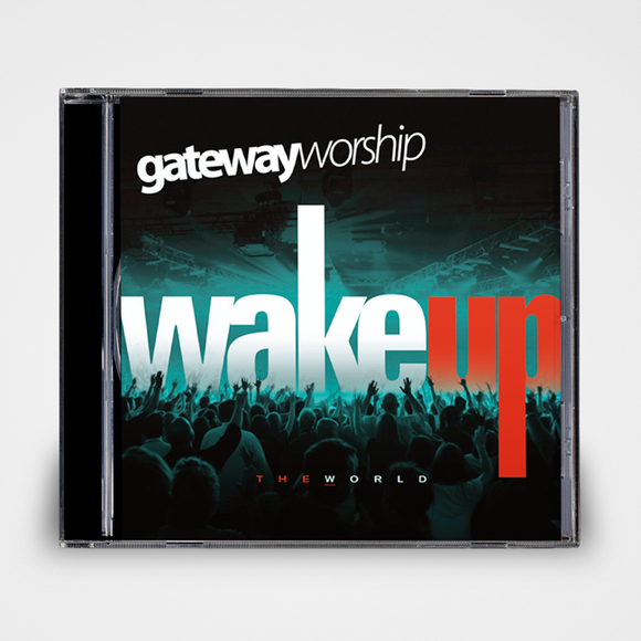 Wake Up The World | Gateway Worship