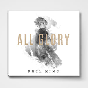 All Glory by Phil King