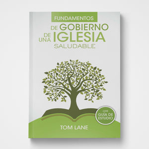 Foundations of Healthy Church Government Spanish