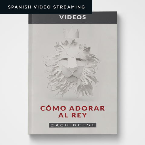 Spanish How to Worship a King Video Series (Streaming)