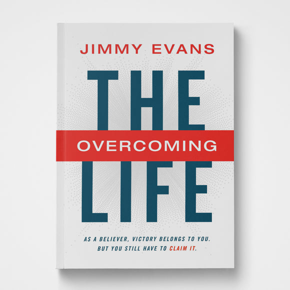 The Overcoming Life | Jimmy Evans | Gateway Publishing