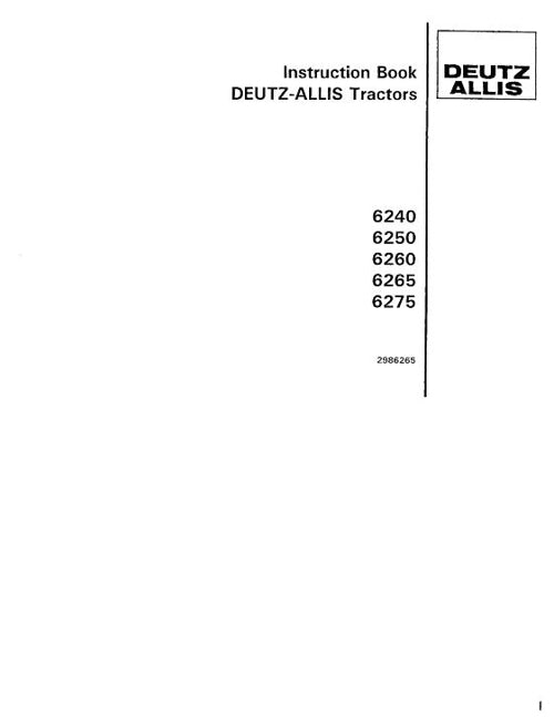 Deutz Allis 6240, 6250, 6260, 6260, 6265, and 6275 Tractor Manual