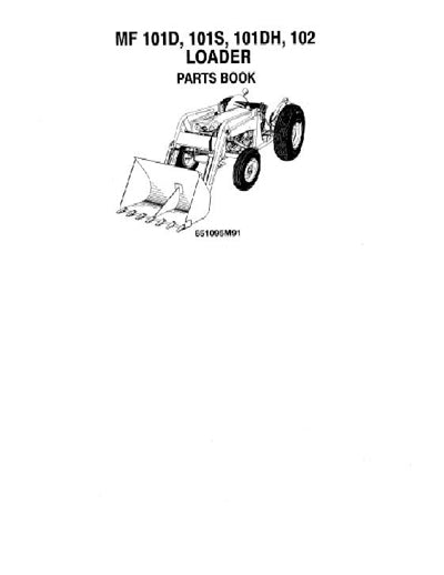 Massey Ferguson 101D, 101S, 101DH, and 102 Industrial Loader - Parts Manual