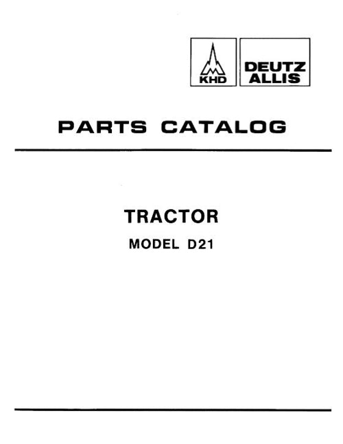 Allis-Chalmers D21 (including series II) Tractors  - Parts Manual