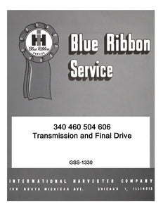 International 340 460 504 606 Transmission and Final Drive - Blue Ribbon Service Manual