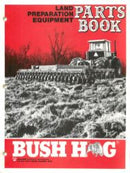 Bush Hog Land Preparation Equipment/ Tillage - COMPLETE Parts Book