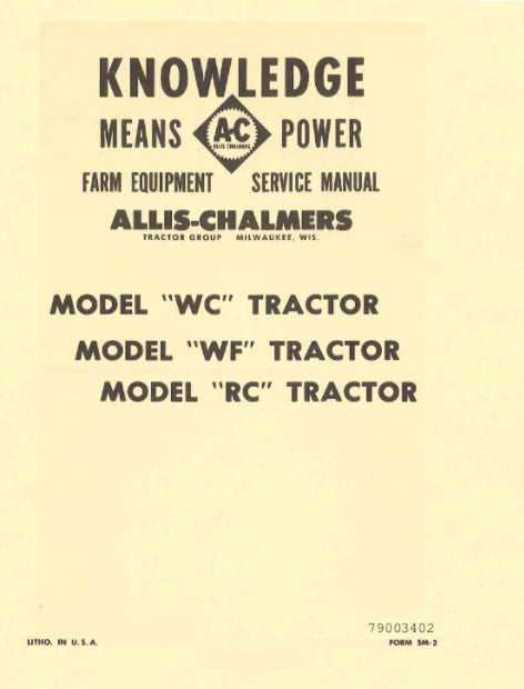 Allis-Chalmers WC, WF, and RC Tractors  - COMPLETE SERVICE MANUAL