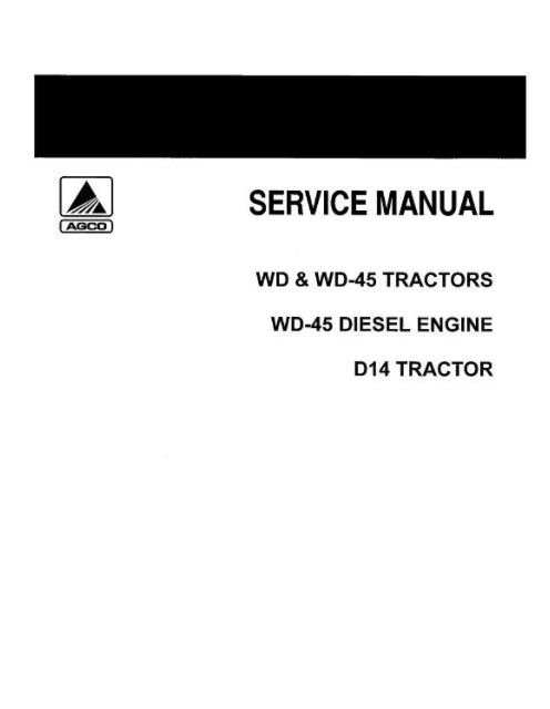 Allis-Chalmers D14, WD, and WD45 Tractors  - COMPLETE SERVICE MANUAL