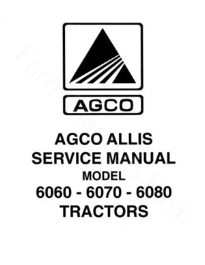 Allis-Chalmers 6060, 6070, and 6080 Tractors  - COMPLETE SERVICE MANUAL