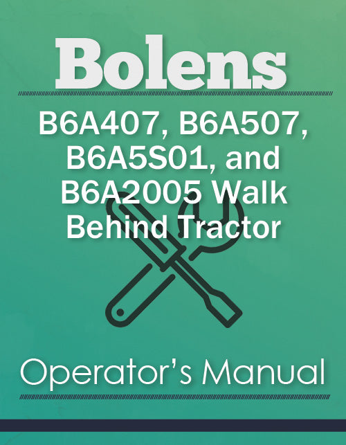 Bolens B6A407, B6A507, B6A5S01, and B6A2005 Walk Behind Tractor Manual Cover