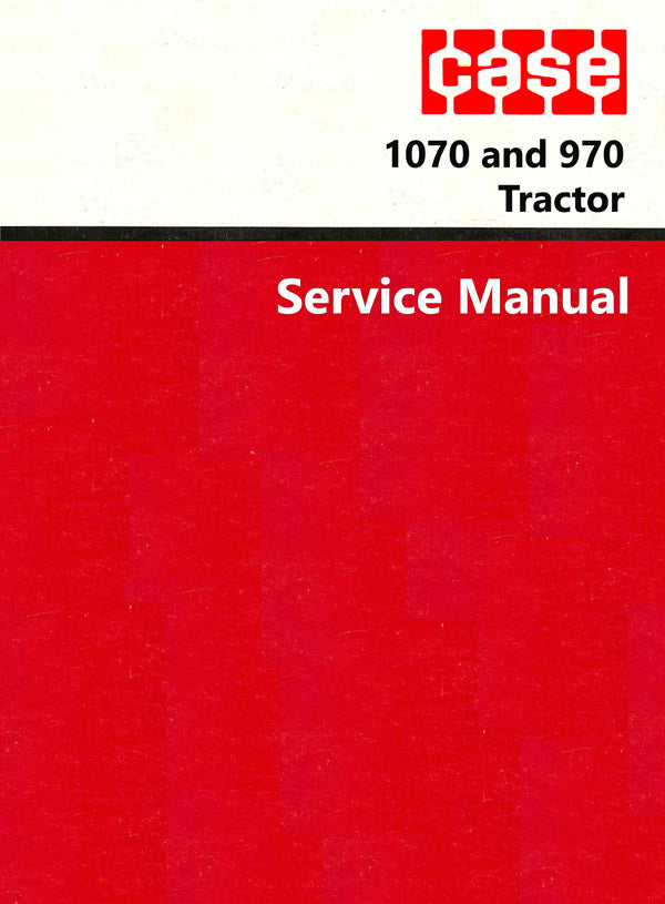 Case 1070 and 970 Tractor - Service Manual