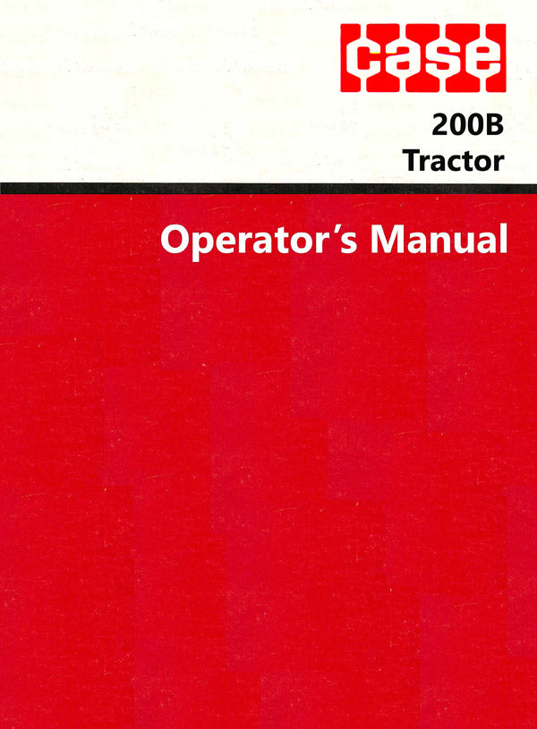 Case 200B Tractor Manual