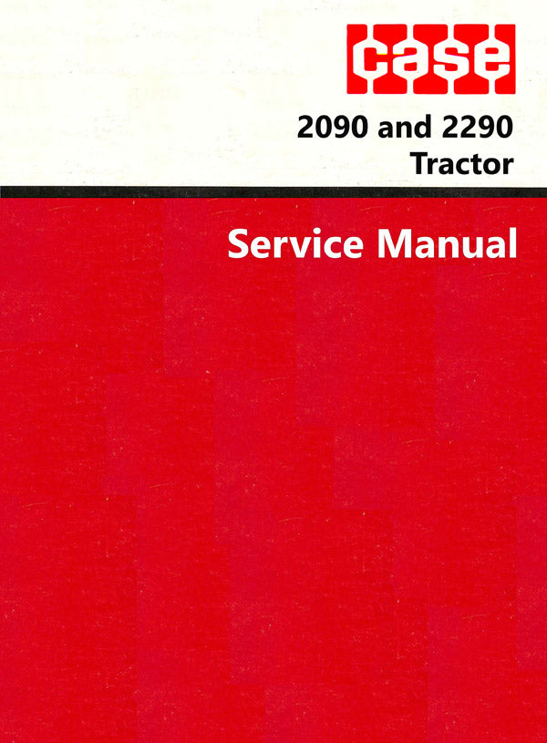 Case 2090 and 2290 Tractor - Service Manual