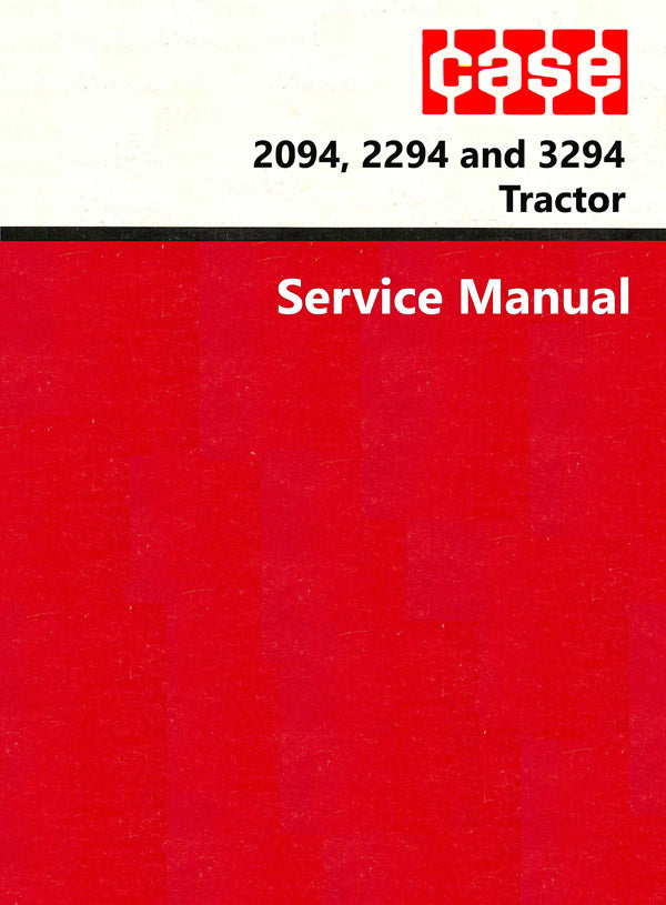 Case 2094, 2294 and 3294 Tractor - Service Manual
