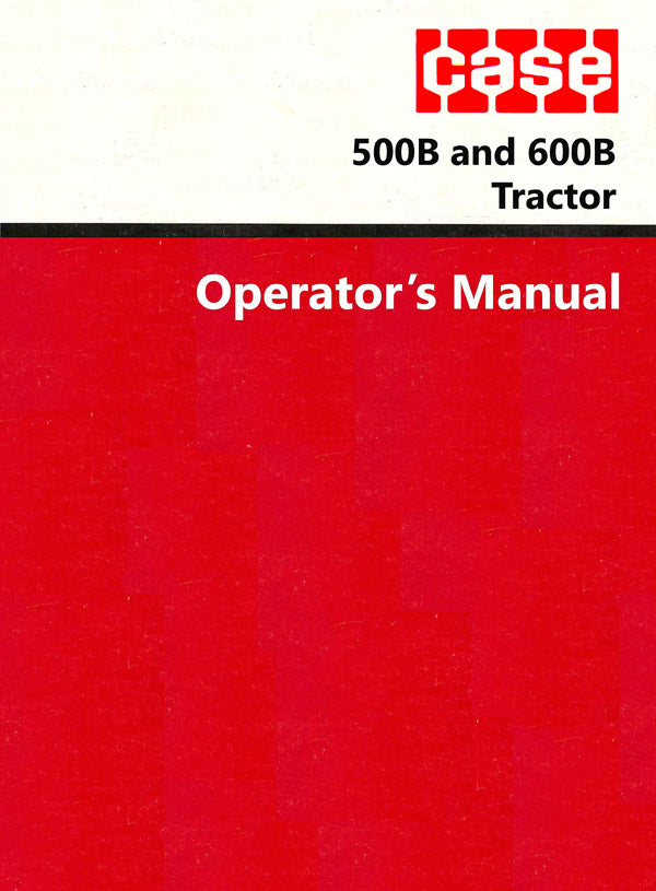 Case 500B and 600B Tractor Manual