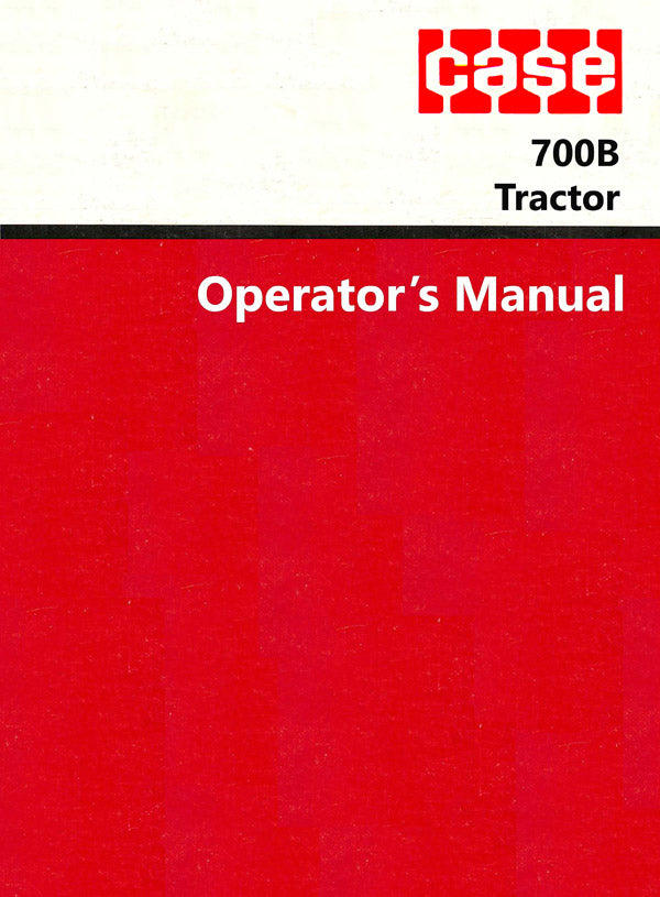 Case 700B Tractor Manual