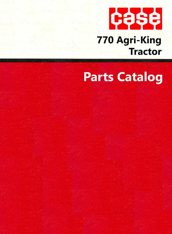 Case 770 Agri-King Tractor - Parts Catalog