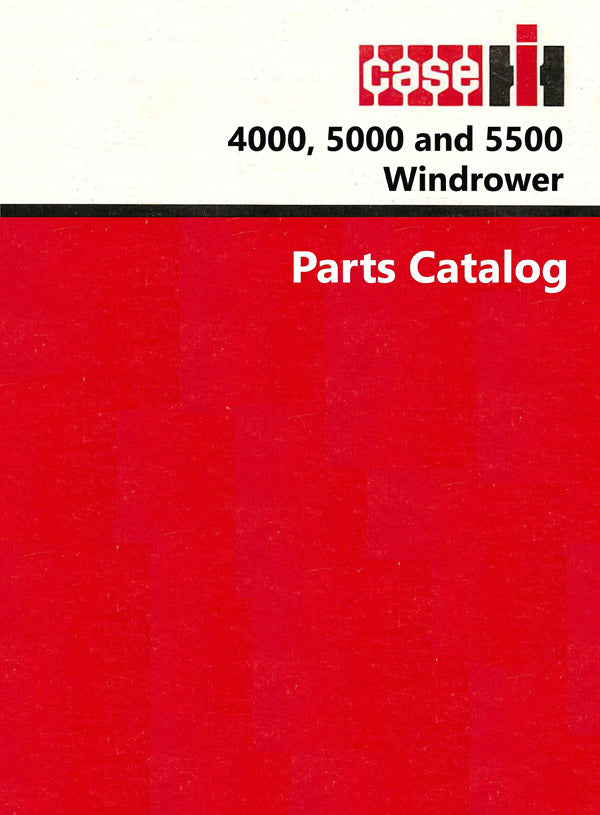 Case IH 4000, 5000 and 5500 Windrower - Parts Catalog