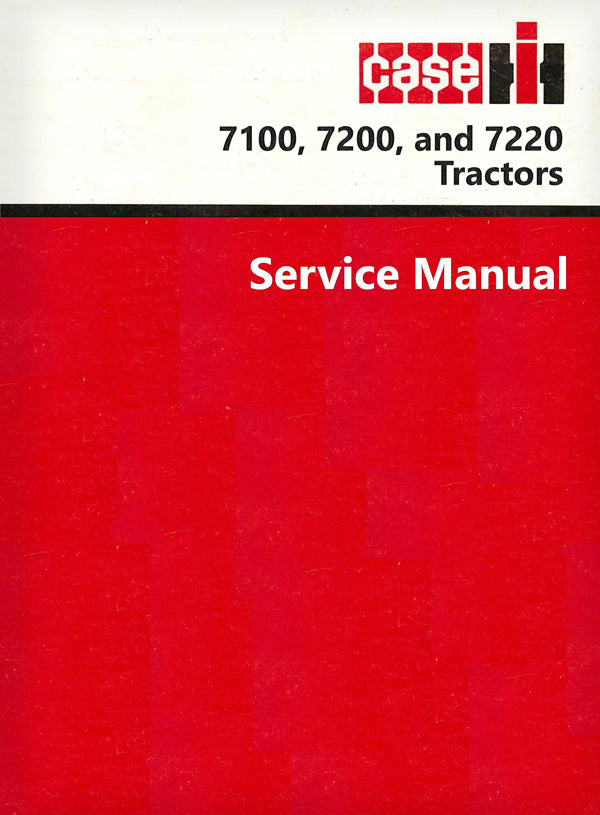 Case IH 7100, 7110, 7120, 7130, 7140, 7150, 7200, 7210, 7220, 7230, 7240 and 7250 Tractor - Service Manual
