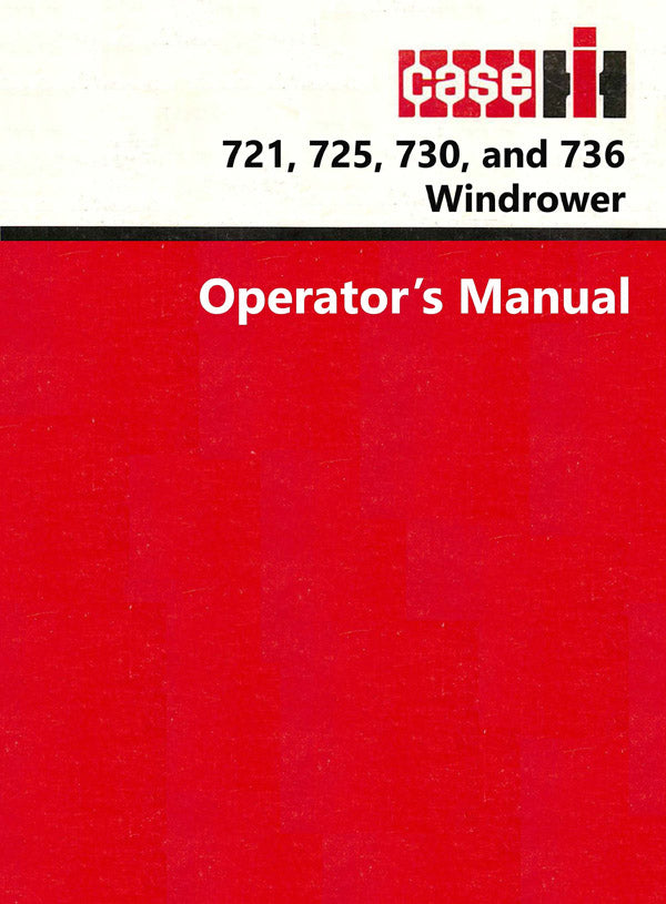 Case IH 721, 725,730, and 736 Windrower Manual