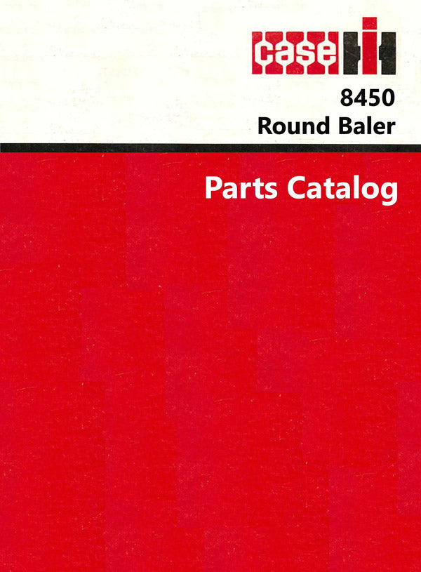 Case IH 8450 Round Baler - Parts Catalog