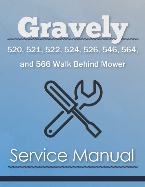 Gravely 520, 521, 522, 524, 526, 546, 564, and 566 Walk Behind Mower - Service Manual Cover