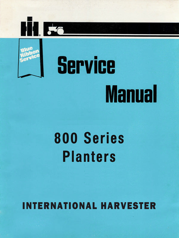 International 800 Series Planters - COMPLETE Service Manual