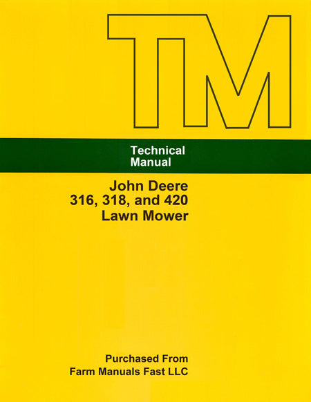 John Deere 316, 318, and 420 Lawn Mower - Service Manual