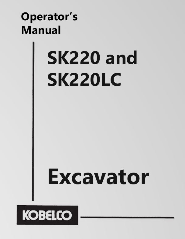 Kobelco SK220 and SK220LC Excavator Manual Cover