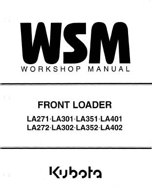 Kubota LA271, LA301, LA351, LA401, LA272, LA302, LA352, and LA402 Loader - Service Manual
