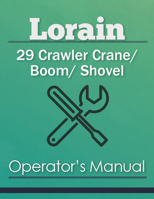 Lorain 29 Crawler Crane/ Boom/ Shovel Manual Cover
