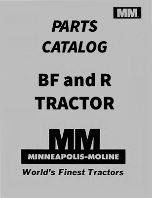 Minneapolis-Moline BF and R Tractor - Parts Catalog