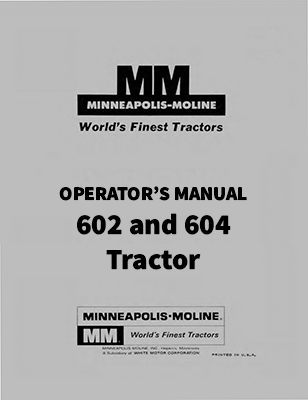 Minneapolis-Moline M602 and M604 Tractor Manual