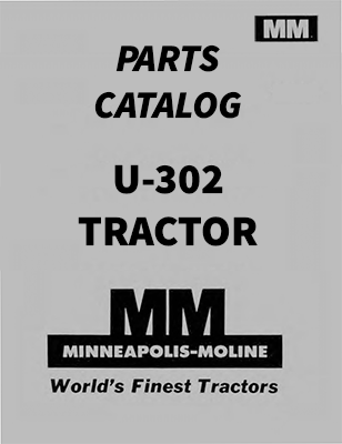 Minneapolis-Moline U-302 and U302 Tractor - Parts Catalog