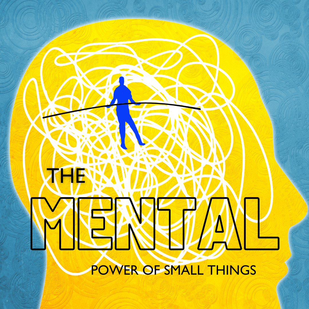 Mental Health and The Power of Small Things