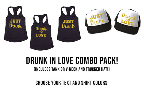 Drunk in Love Bachelorette Party Pack- Includes Tanks & Trucker Hats