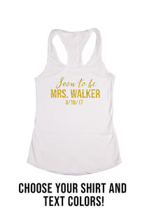 """Soon to be Mrs."" Custom Tank Top or V-Neck"