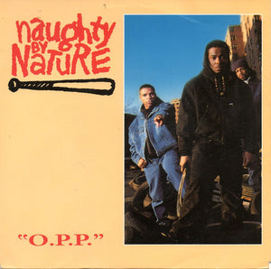 Naughty by Nature - O.P.P   7""