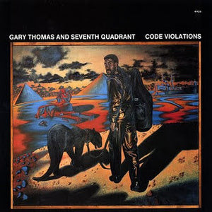 Gary Thomas And Seventh Quadrant ‎– Code Violations (LP)
