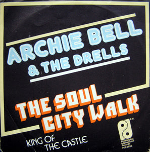 Archie Bell & The Drells - The Soul City Walk  7""