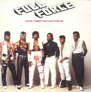 Full Force - Alice, I want you Just For Me  7""