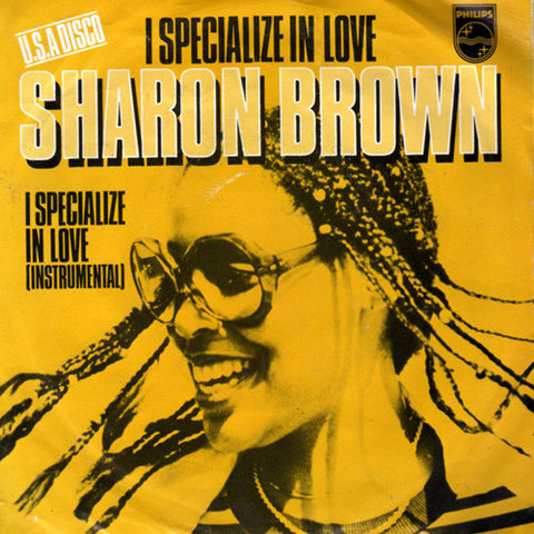 Sharon Brown ‎– I Specialize In Love, 7""