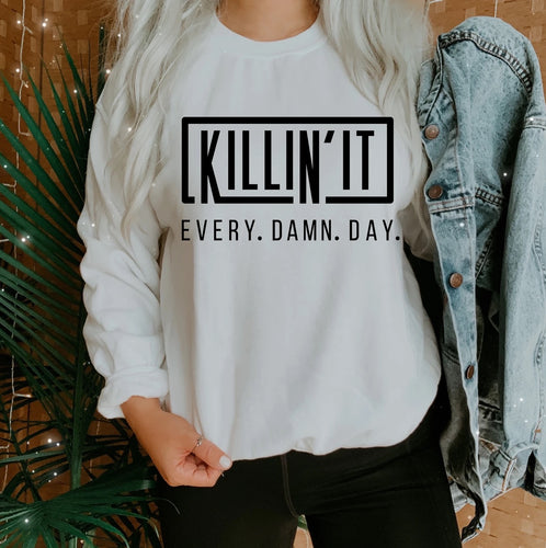 Killin It Sweatshirt